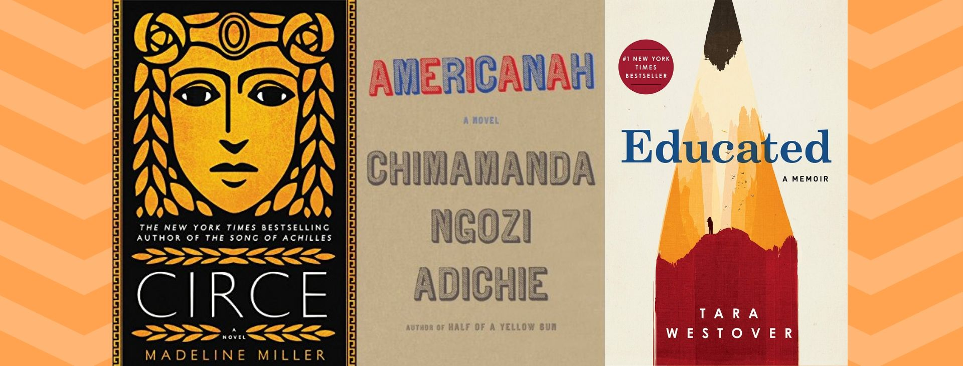 circe, americanah, educated